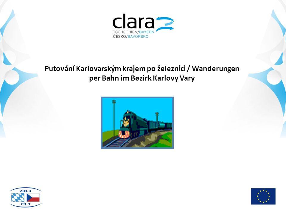 Putování Karlovarským krajem po železnici / Wanderungen per Bahn im Bezirk Karlovy Vary