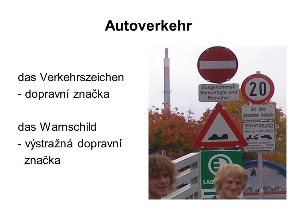 Autoverkehr das Verkehrszeichen - dopravní značka das Warnschild - výstražná dopravní značka
