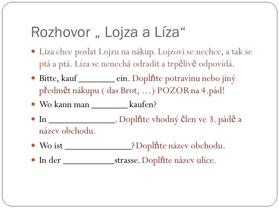 "Rozhovor "" Lojza a Líza Líza chce poslat Lojzu na nákup."