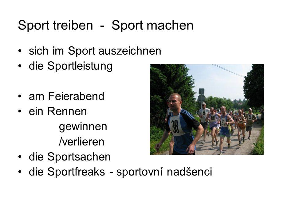 Sport treiben - Sport machen sich im Sport auszeichnen die Sportleistung am Feierabend ein Rennen gewinnen /verlieren die Sportsachen die Sportfreaks - sportovní nadšenci