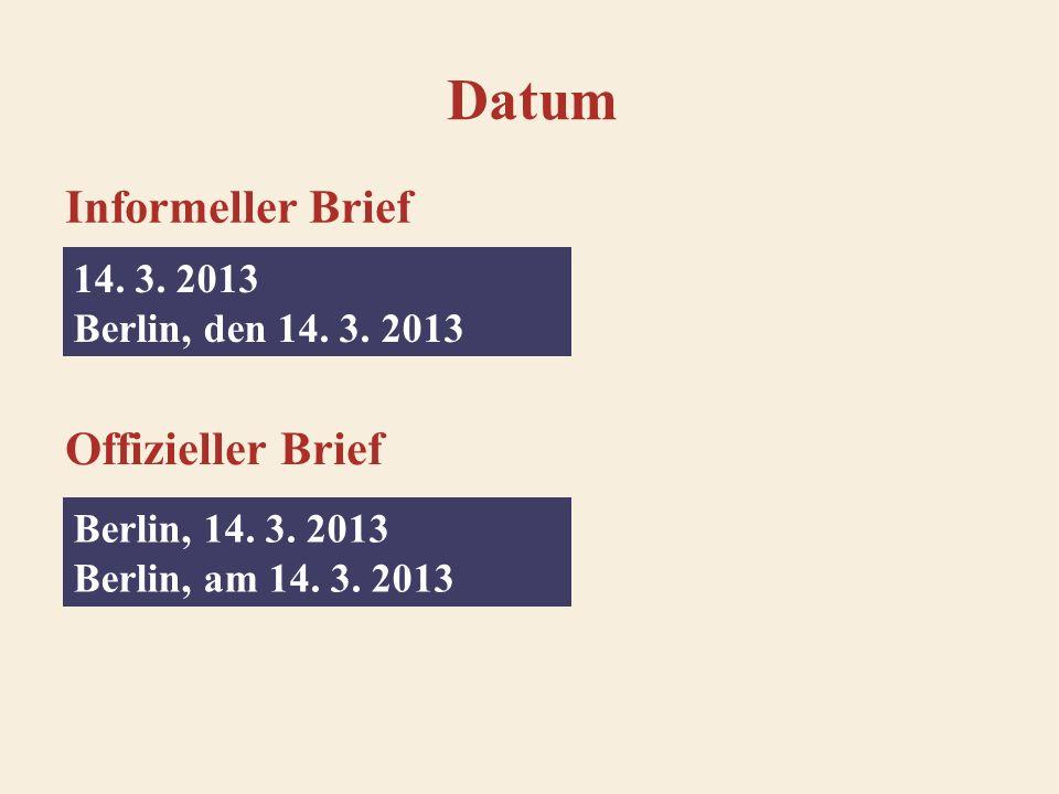 Datum 14.3. 2013 Berlin, den 14. 3. 2013 Berlin, 14.