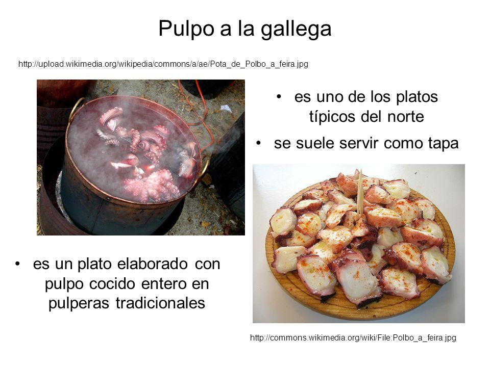 Pulpo a la gallega es un plato elaborado con pulpo cocido entero en pulperas tradicionales es uno de los platos típicos del norte se suele servir como tapa http://commons.wikimedia.org/wiki/File:Polbo_a_feira.jpg http://upload.wikimedia.org/wikipedia/commons/a/ae/Pota_de_Polbo_a_feira.jpg