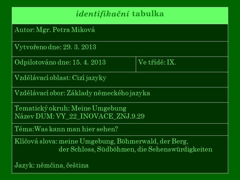 identifikační tabulka Autor: Mgr. Petra Miková Vytvořeno dne: 29.