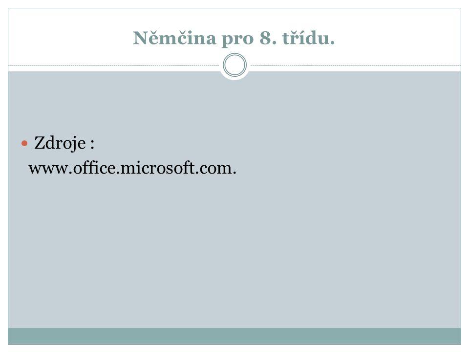 Němčina pro 8. třídu. Zdroje : www.office.microsoft.com.