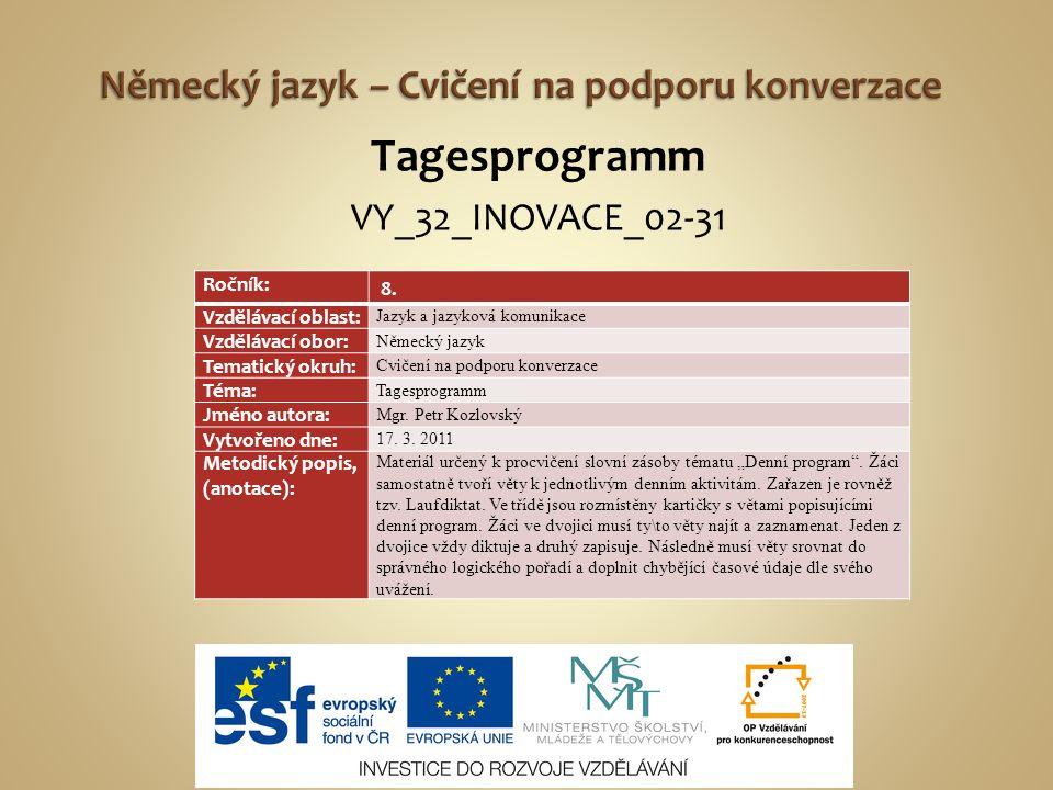 Tagesprogramm VY_32_INOVACE_02-31 Ročník: 8.