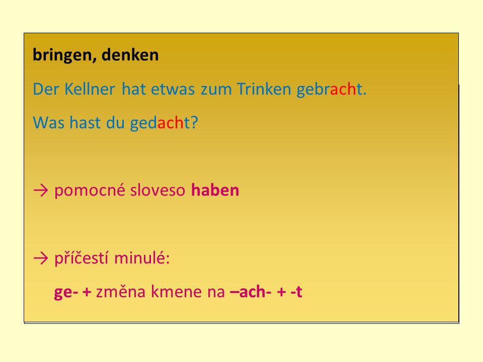 senden, wenden Er hat gesendet / gesandt.vysílat zprávy poslat (např.