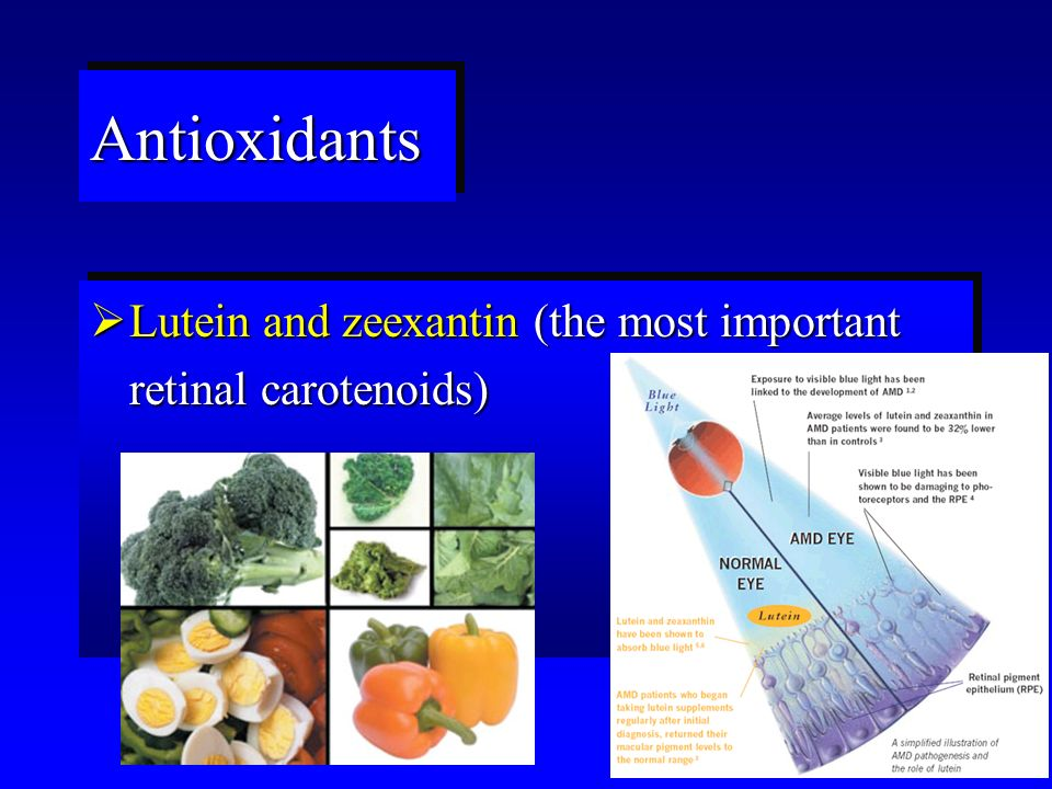 AntioxidantsAntioxidants  Lutein and zeexantin (the most important retinal carotenoids)