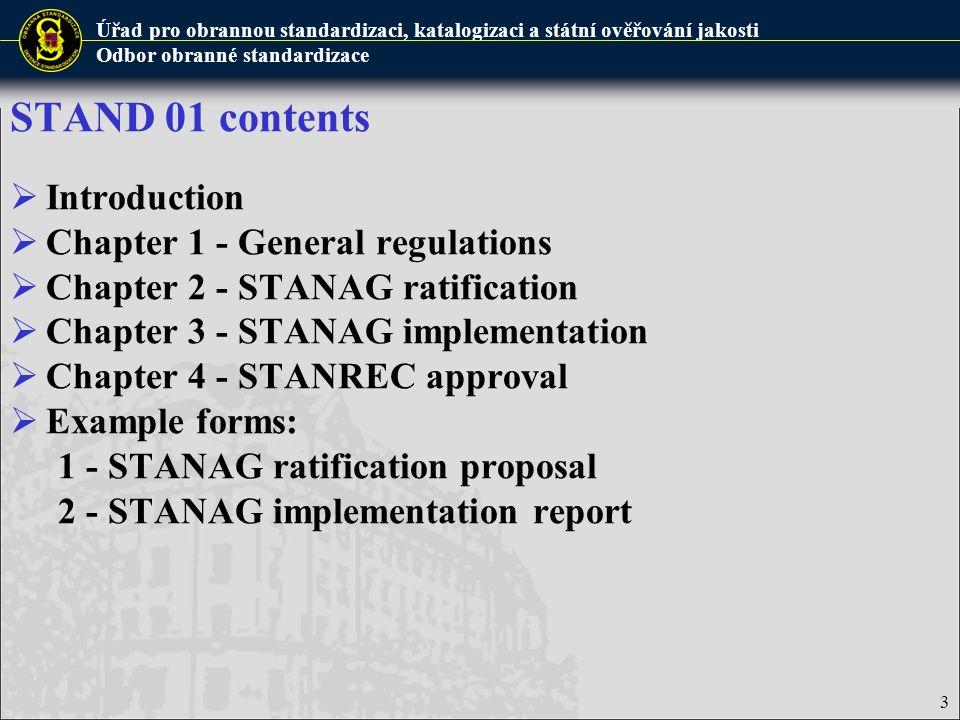 Úřad pro obrannou standardizaci, katalogizaci a státní ověřování jakosti Odbor obranné standardizace Role of key elements in STANREC approval - 1/2 Defence Standardization Dept.