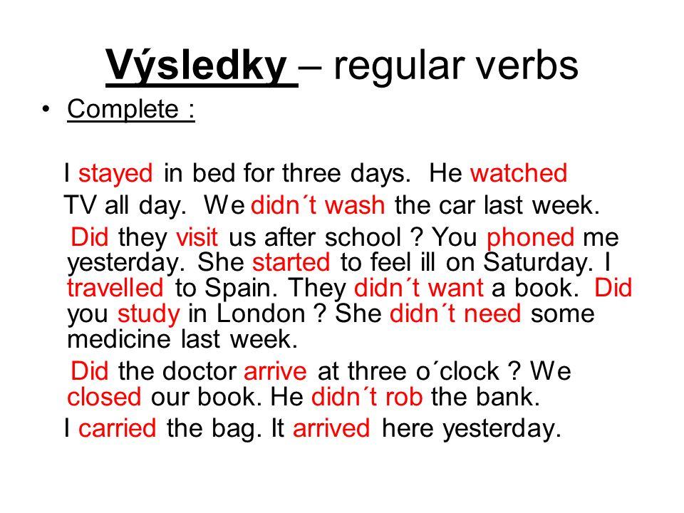 3.Irregular verbs Complete : I ……. (have) a headache.