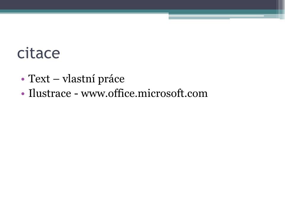 citace Text – vlastní práce Ilustrace - www.office.microsoft.com