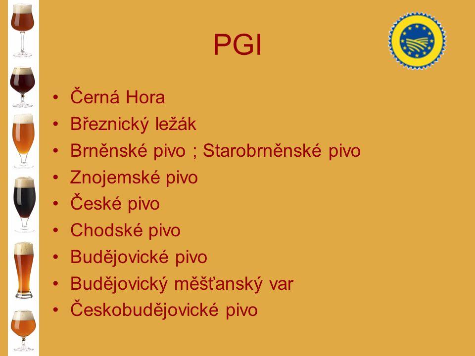 PGI Černá Hora Březnický ležák Brněnské pivo ; Starobrněnské pivo Znojemské pivo České pivo Chodské pivo Budějovické pivo Budějovický měšťanský var Če