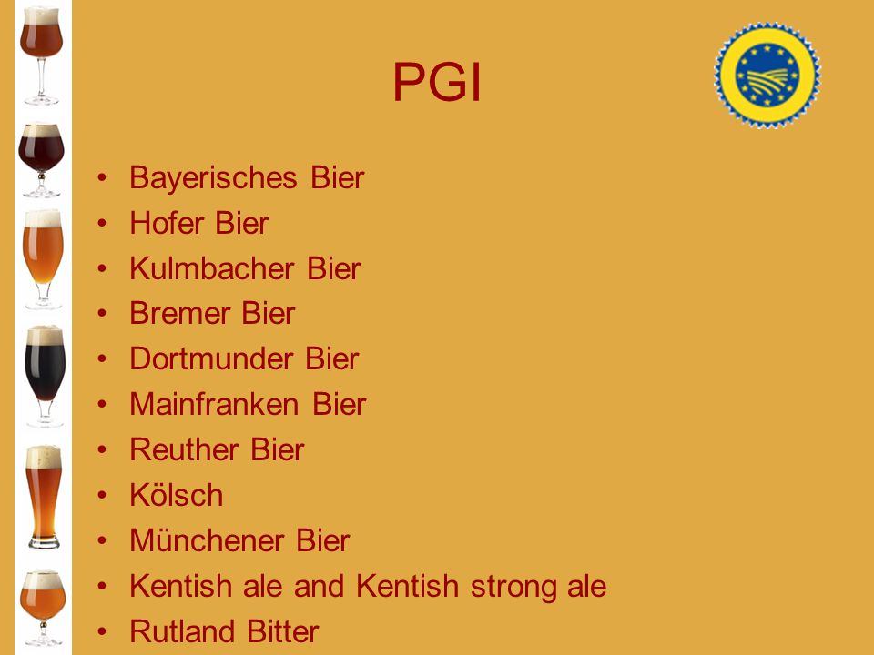PGI Bayerisches Bier Hofer Bier Kulmbacher Bier Bremer Bier Dortmunder Bier Mainfranken Bier Reuther Bier Kölsch Münchener Bier Kentish ale and Kentis