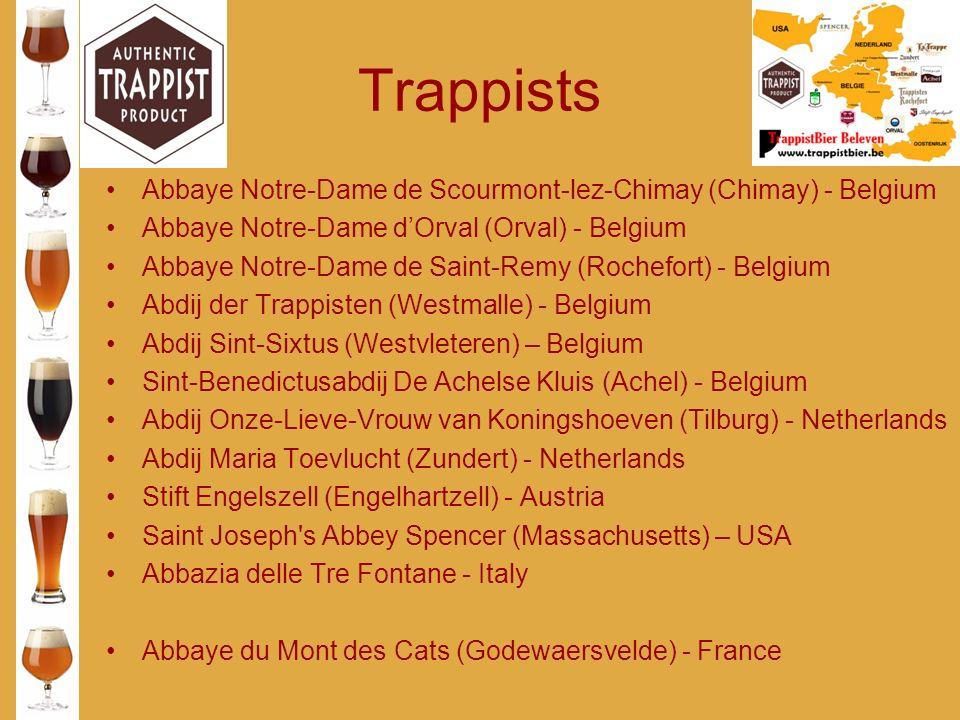 Trappists Abbaye Notre-Dame de Scourmont-lez-Chimay (Chimay) - Belgium Abbaye Notre-Dame d'Orval (Orval) - Belgium Abbaye Notre-Dame de Saint-Remy (Ro
