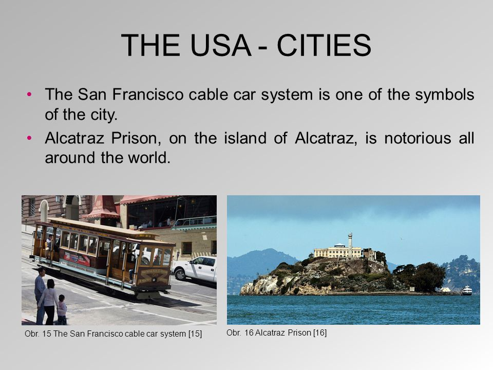 THE USA - CITIES The San Francisco cable car system is one of the symbols of the city.