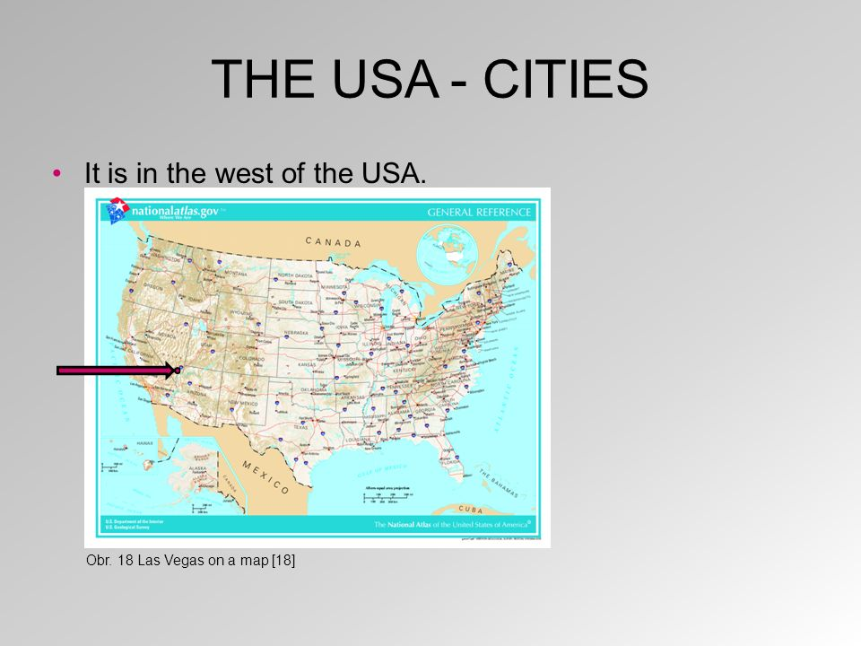 THE USA - CITIES It is in the west of the USA. Obr. 18 Las Vegas on a map [18]