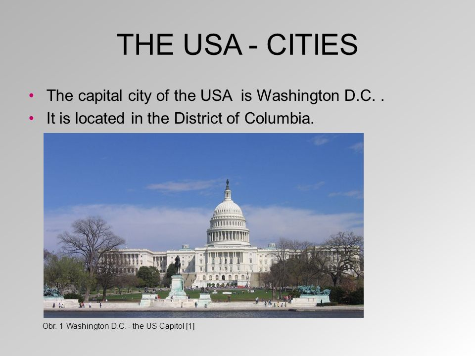 THE USA - CITIES The capital city of the USA is Washington D.C..