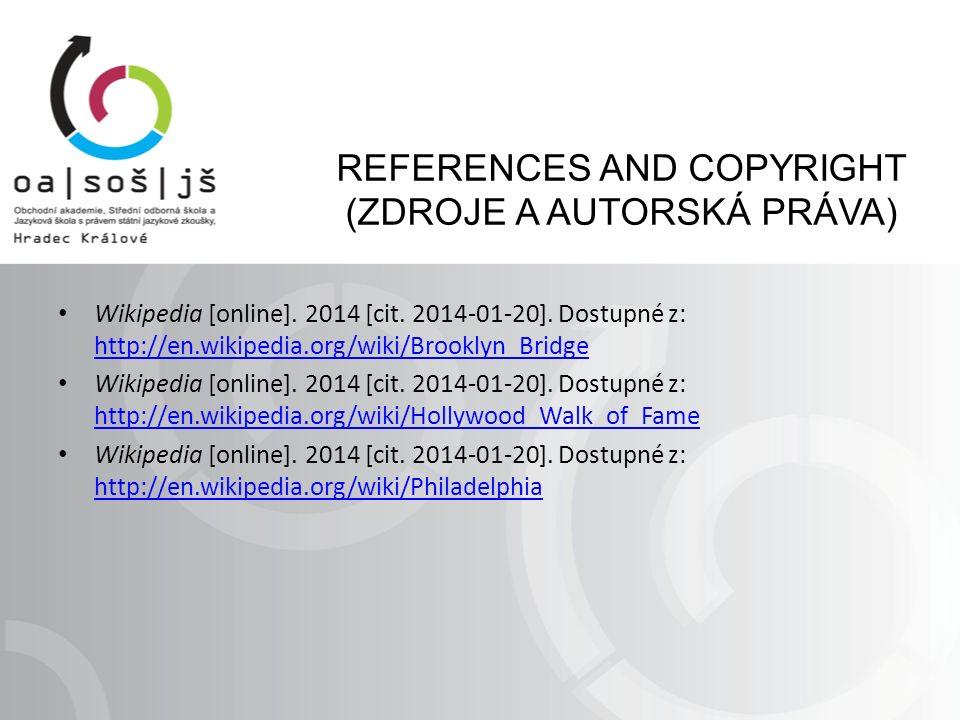 REFERENCES AND COPYRIGHT (ZDROJE A AUTORSKÁ PRÁVA) Wikipedia [online].