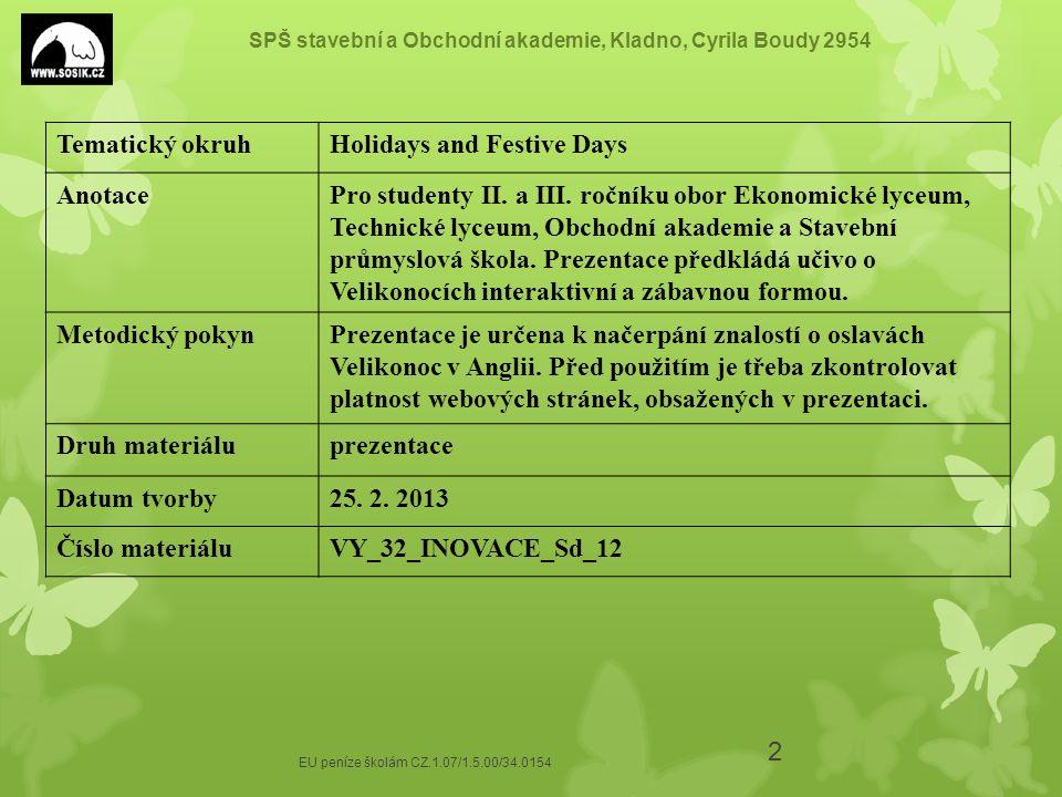 SPŠ stavební a Obchodní akademie, Kladno, Cyrila Boudy 2954 EU peníze školám CZ.1.07/1.5.00/34.0154 3 MARCH, APRIL Easter is originally a religious holiday.