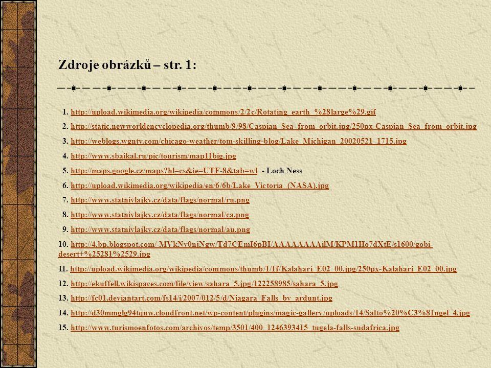 Zdroje obrázků – str. 1: 1. http://upload.wikimedia.org/wikipedia/commons/2/2c/Rotating_earth_%28large%29.gifhttp://upload.wikimedia.org/wikipedia/com