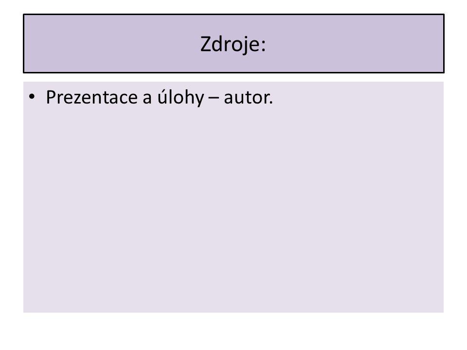 Zdroje: Prezentace a úlohy – autor.
