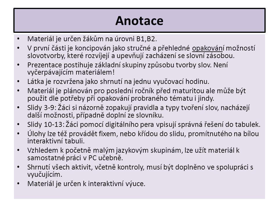 Anotace Materiál je určen žákům na úrovni B1,B2.