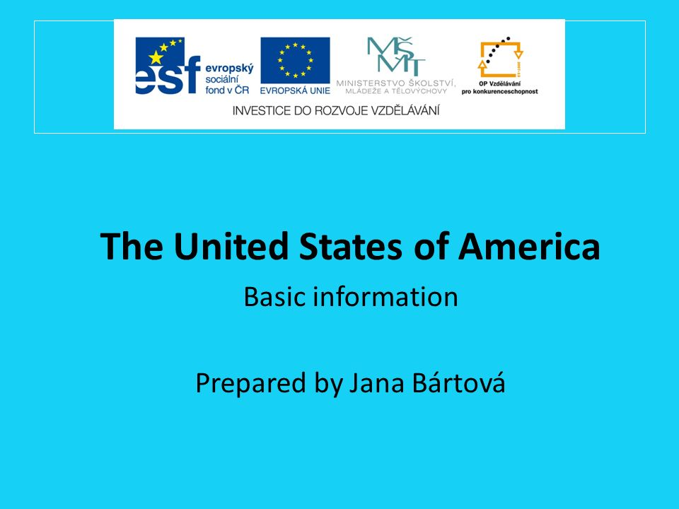 The United States of America Basic information Prepared by Jana Bártová