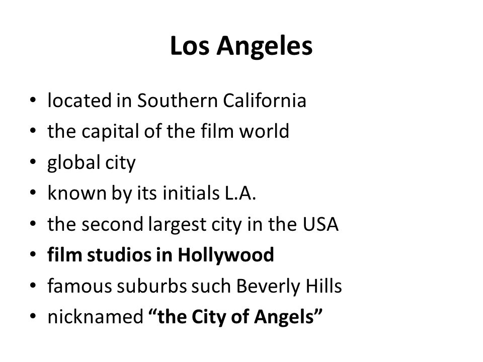 Los Angeles located in Southern California the capital of the film world global city known by its initials L.A.