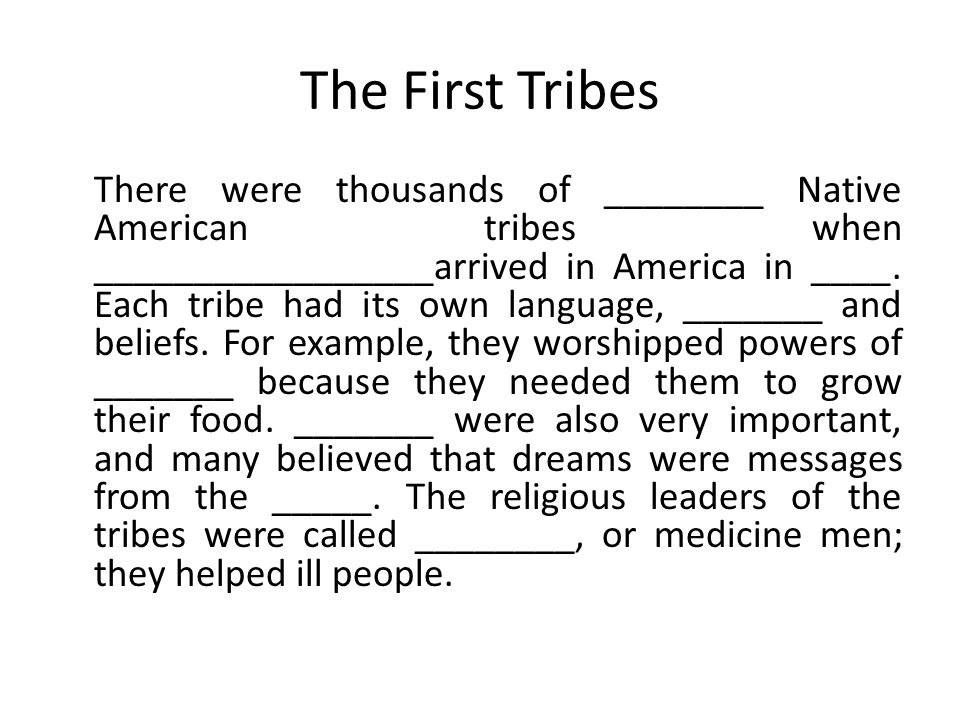 The First Tribes There were thousands of different Native American tribes when Christopher Columbus arrived in America in 1492.