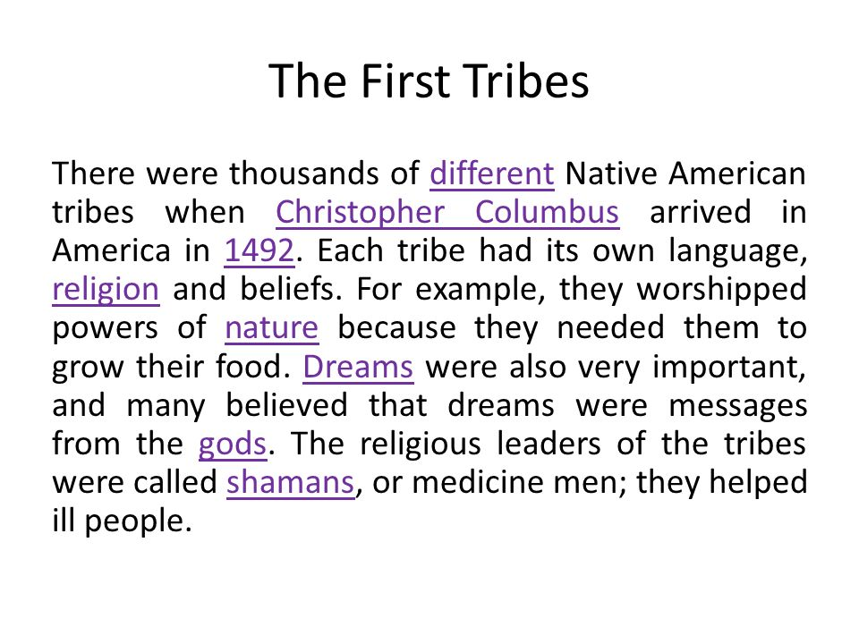 North American Indians today The Indian tribes began to ________when the _________ moved onto their lands.