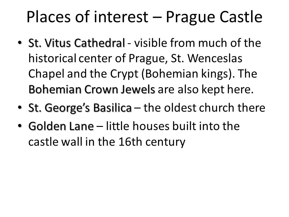 Places of interest – Prague Castle St. Vitus Cathedral Bohemian Crown Jewels St.