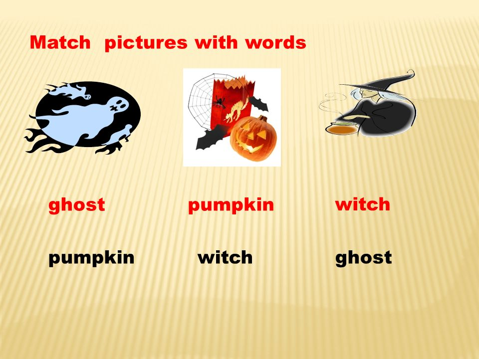 Match pictures with words pumpkin witch ghost ghostpumpkin witch