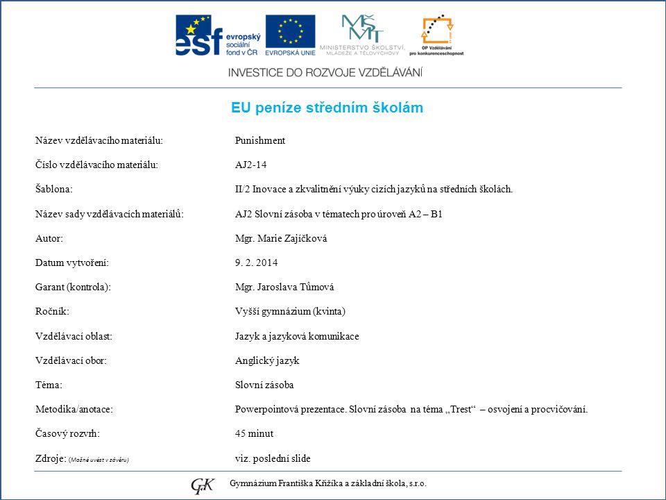 EU peníze středním školám Název vzdělávacího materiálu: Punishment Číslo vzdělávacího materiálu: AJ2-14 Šablona: II/2 Inovace a zkvalitnění výuky cizích jazyků na středních školách.