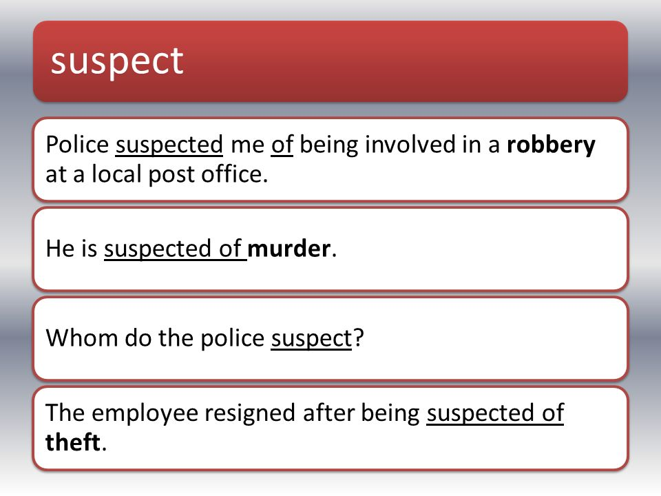 A few months ago Ron was ________ by the police, who ________ him of being involved in a robbery at a local post office.