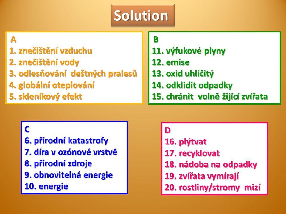 SolutionSolution A 1.znečištění vzduchu 2. znečištění vody 3.
