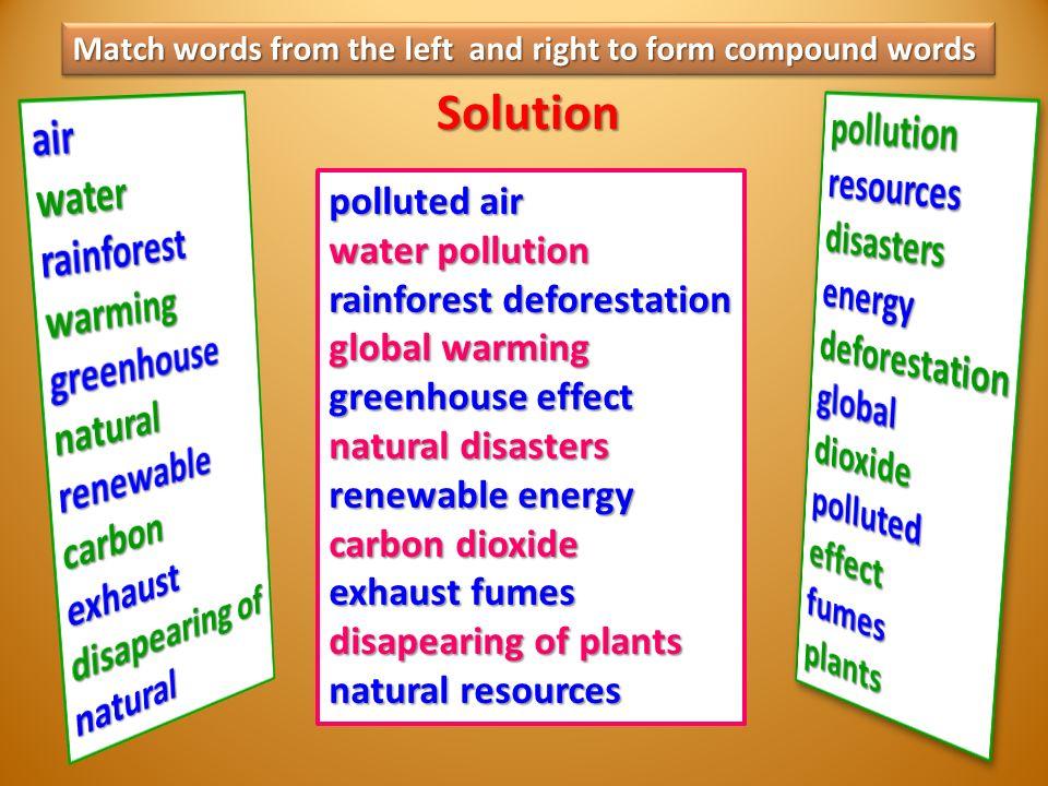 SolutionSolution A 1. znečištění vzduchu 2. znečištění vody 3.