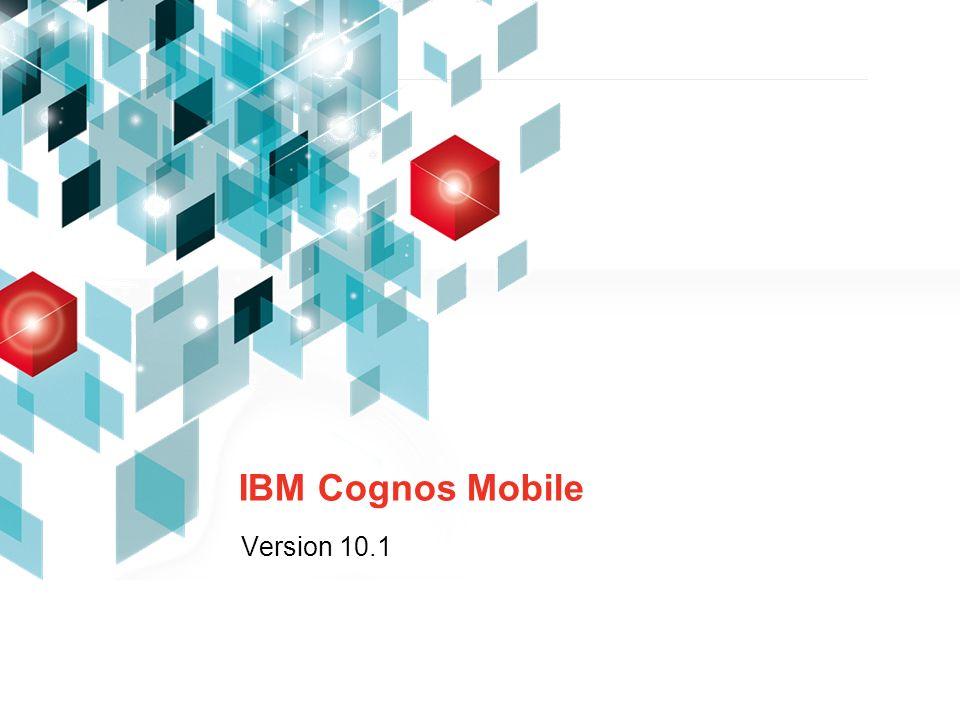 IBM Cognos Mobile Version 10.1