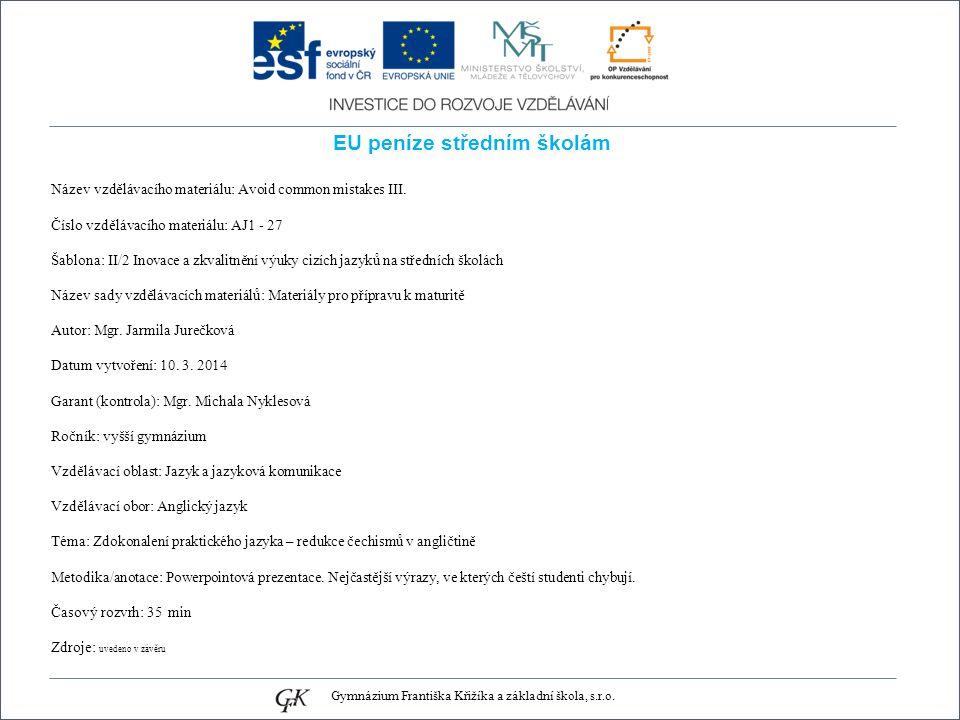 EU peníze středním školám Název vzdělávacího materiálu: Avoid common mistakes III.