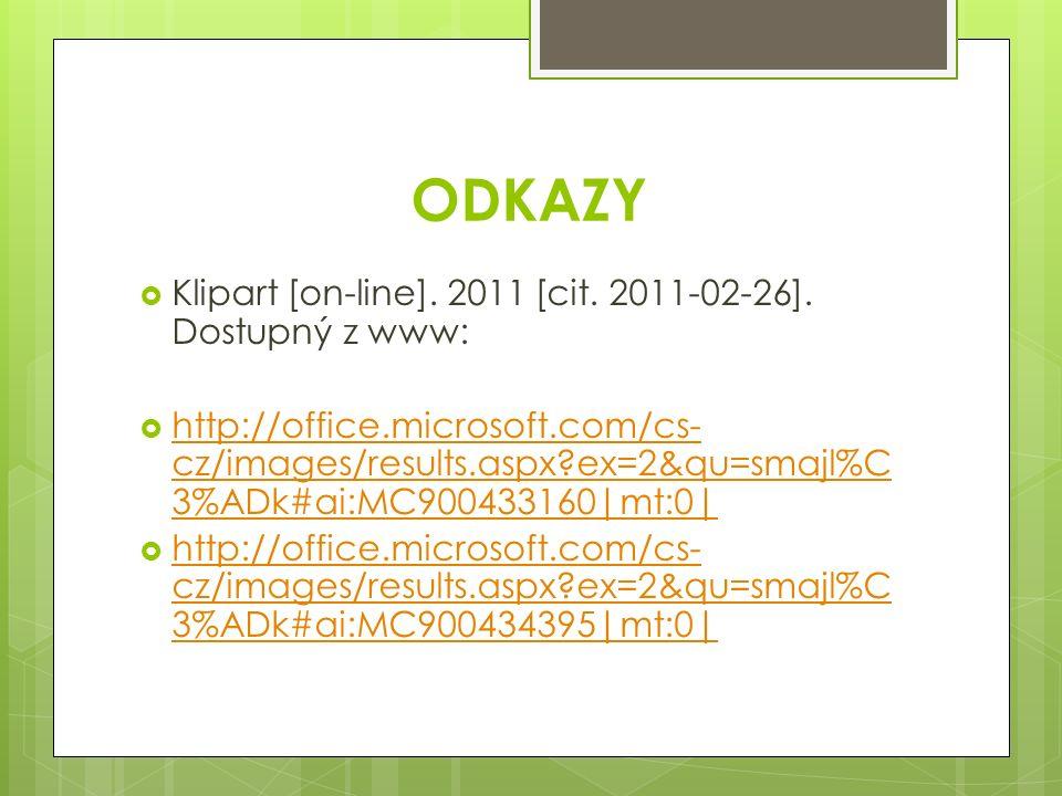 ODKAZY  Klipart [on-line]. 2011 [cit. 2011-02-26].