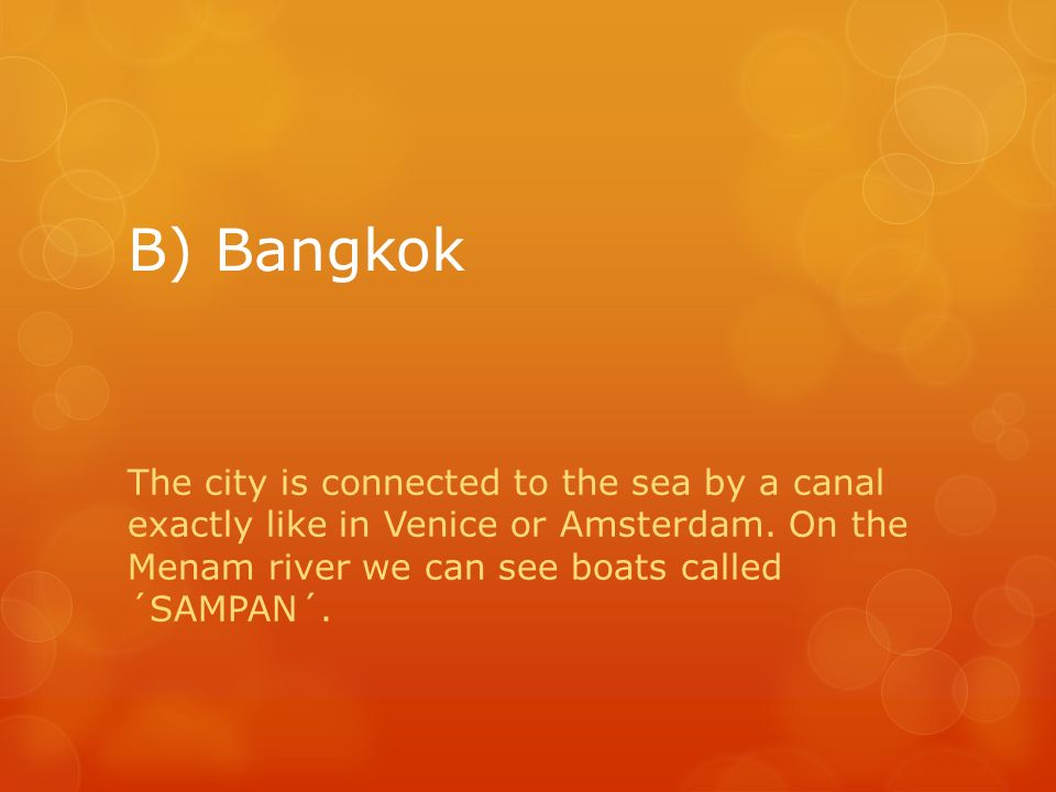 B) Bangkok The city is connected to the sea by a canal exactly like in Venice or Amsterdam.