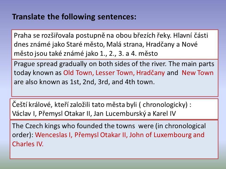 Choose the right answer: founded Prague castleSpytihněv Přemysl Bořivoj The Jewish settlement comes from13th century 14th century 10th century The fir