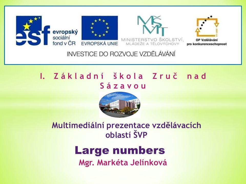 I.Z á k l a d n í š k o l a Z r u č n a d S á z a v o u Multimediální prezentace vzdělávacích oblastí ŠVP Mgr.