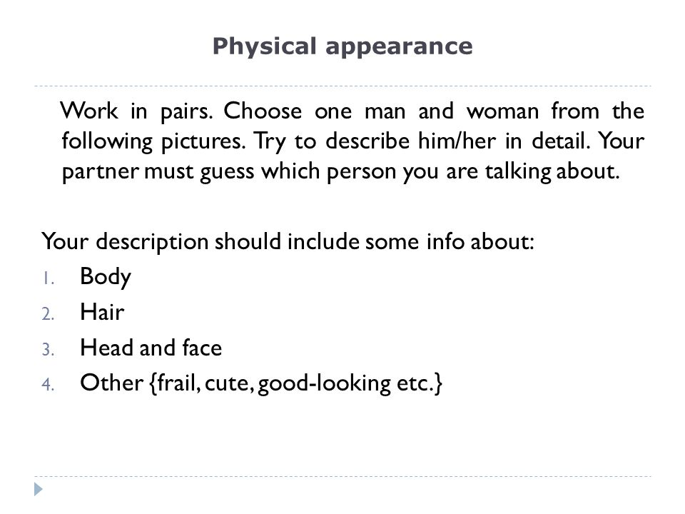 Physical appearance Work in pairs.Choose one man and woman from the following pictures.