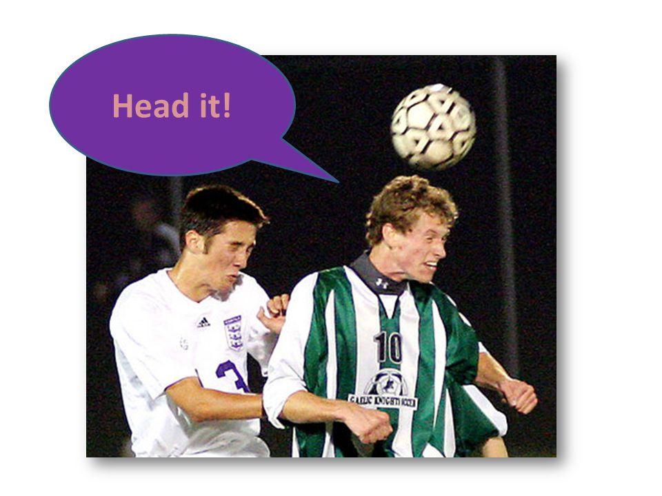 Head it!