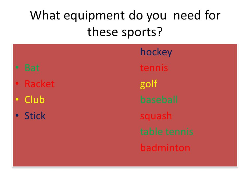 What equipment do you need for these sports.