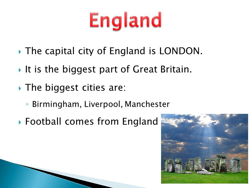  The capital city of England is LONDON.  It is the biggest part of Great Britain.
