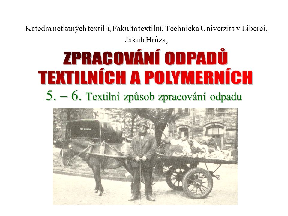 Perpendicular Layering  Developed in Czech Republic in 1988-1992 in Technical University of Liberec, Textile Faculty, Department of Nonwovens.