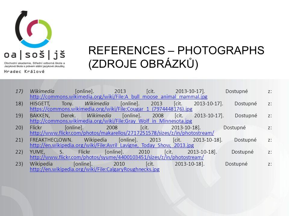 REFERENCES – PHOTOGRAPHS (ZDROJE OBRÁZKŮ) 17)Wikimedia [online]. 2013 [cit. 2013-10-17]. Dostupné z: http://commons.wikimedia.org/wiki/File:A_bull_moo