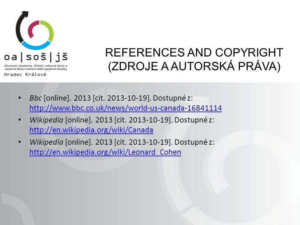 REFERENCES AND COPYRIGHT (ZDROJE A AUTORSKÁ PRÁVA) Bbc [online].