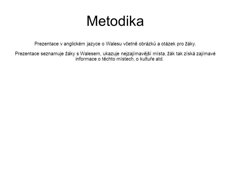 Metodika Prezentace v anglickém jazyce o Walesu včetně obrázků a otázek pro žáky.