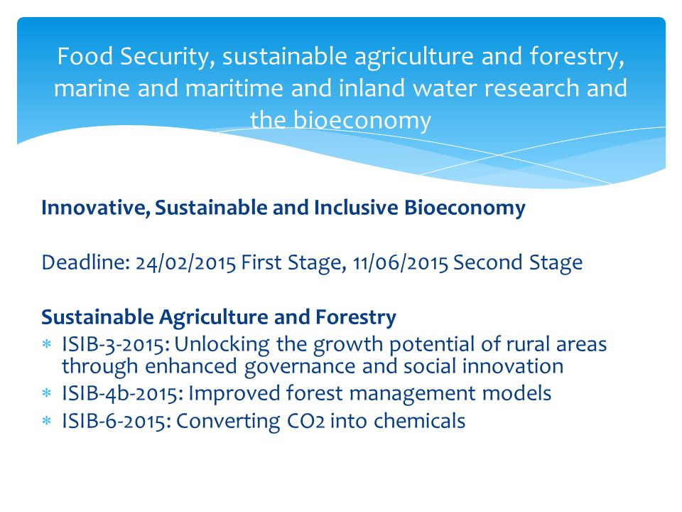 Food Security, sustainable agriculture and forestry, marine and maritime and inland water research and the bioeconomy Innovative, Sustainable and Incl